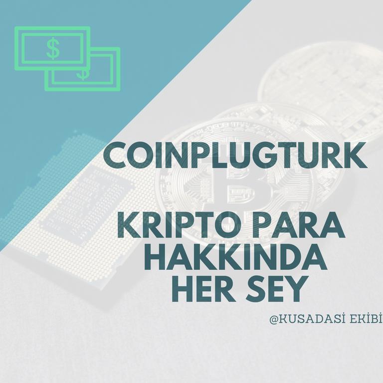 COINPLUGTURK KRIPTO PARA HAKKINDA HER SEY.png