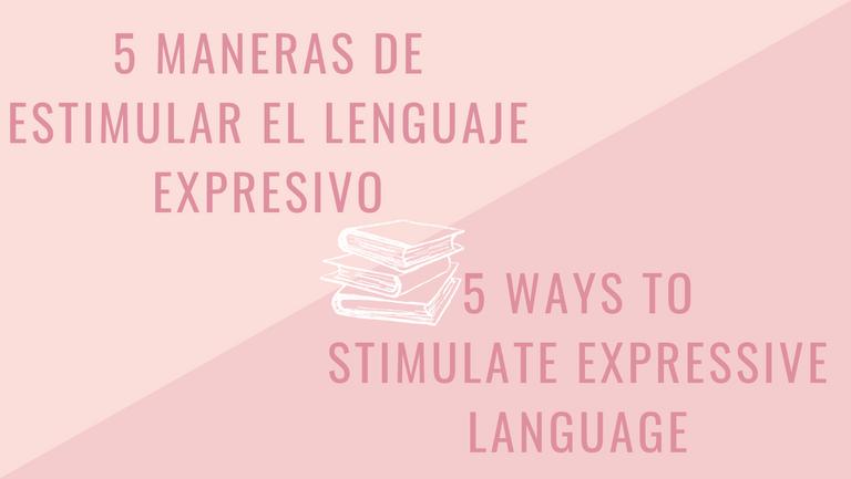 5 Maneras de estimular el lenguaje expresivo.png