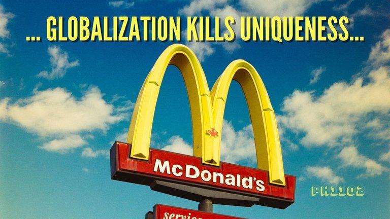 Globalization Kills Uniqueness.jpg