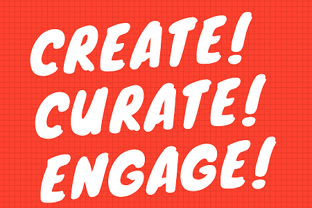 create! curate! engage!.png