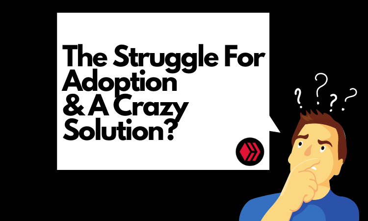 The Struggle For Adoption  A Crazy Solution_.png