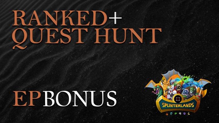 splinterlands_thumbnail_ranked_quest_bonus.jpg