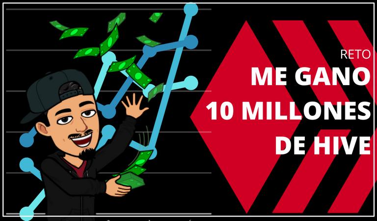 ME GANO 10 MILLONES DE HIVE.png