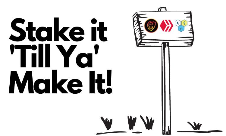 Stake it 'Till Ya' Make It!.png