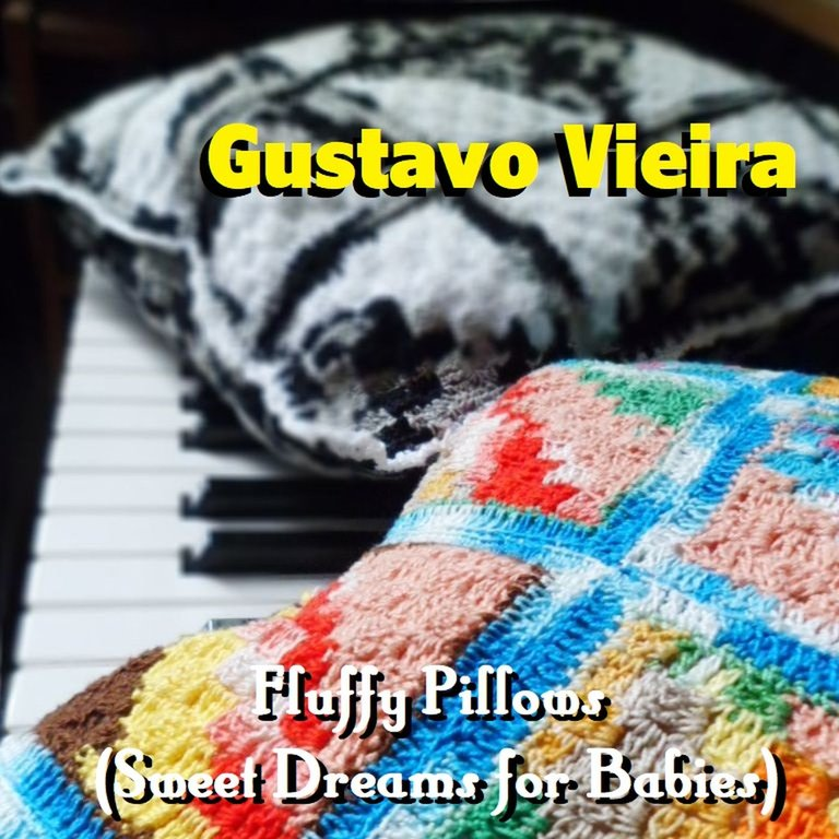 Gustavo Vieira - 2019 - Fluffy Pillows (Sweet Dreams for Babies).JPG