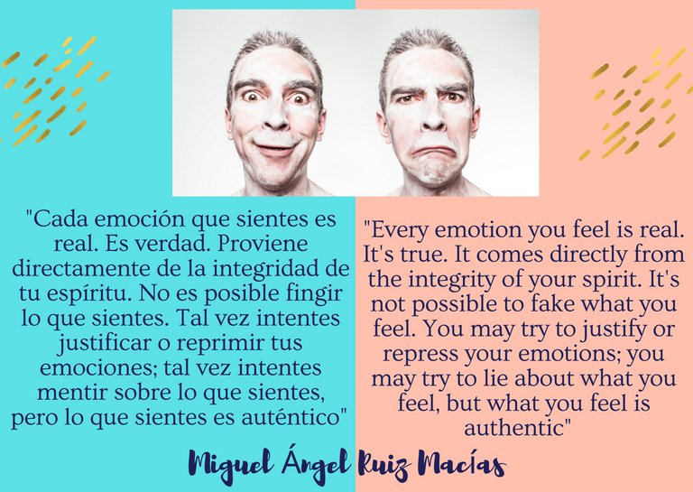 Cada emoción que sientes es real. Es verdad. Proviene directamente de la integridad de tu espíritu. No es posible fingir lo que sientes. Tal vez intentes justificar o reprimir tus emociones; tal vez intentes m.png