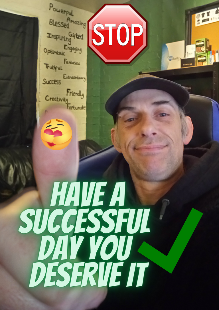 Have A Successful Day You Deserve It.png