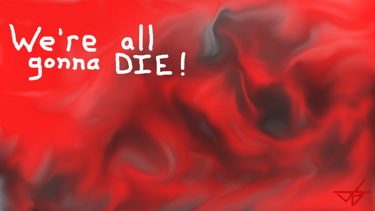 NoNamesLeftToUse  All Gonna Die.png
