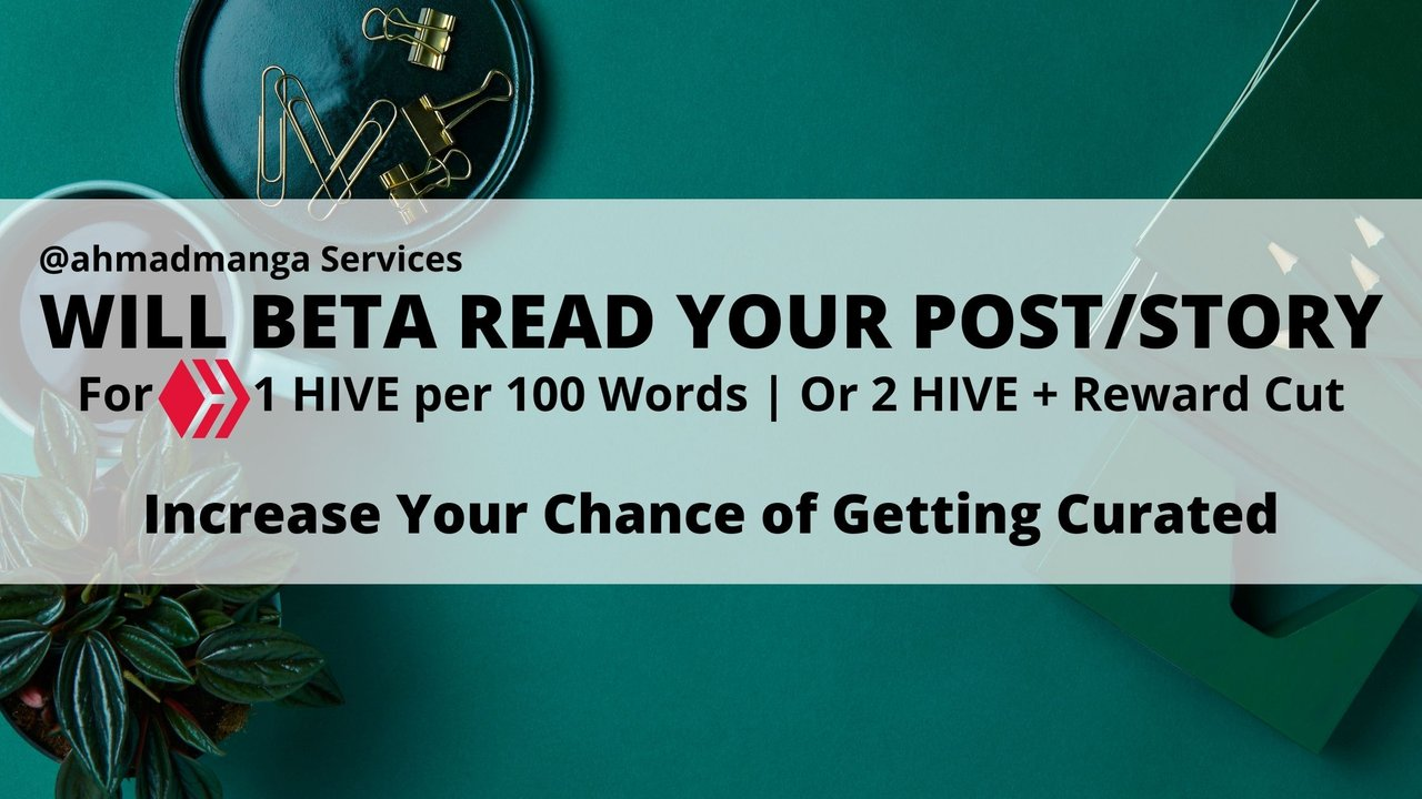 WILL BETA Read Your Post/Story for 1 HIVE or a Reward Cut