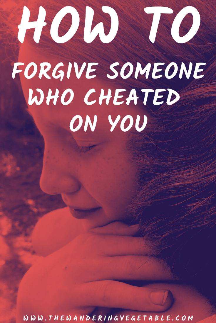 You can maintain your emotional wellness if you learn how to forgive someone who cheated on you