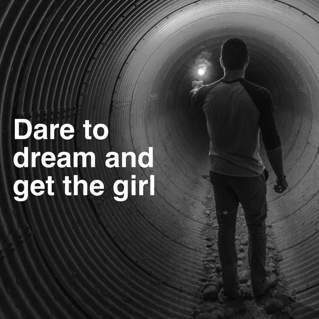 Dare to dream and get the girl - Courtesy Inspirobot.me