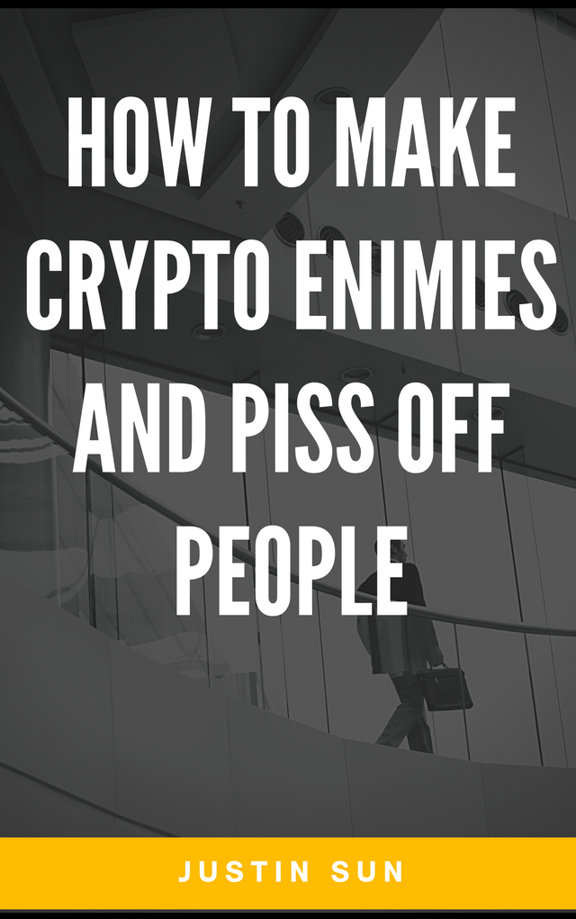 HOW TO MAKE CRYPTO ENIMIES and piss off people.png