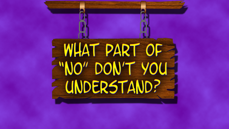 What Part of No Don't You Understand Graphic.png