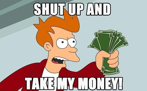 shut up take money pay.jpg