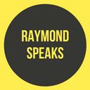 @raymondspeaks