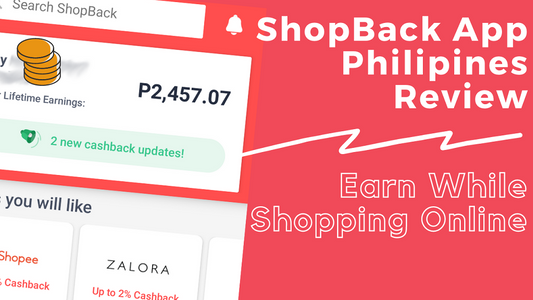 ShopBack Philippines Review 2020: How to Earn Money While Shopping Online?
