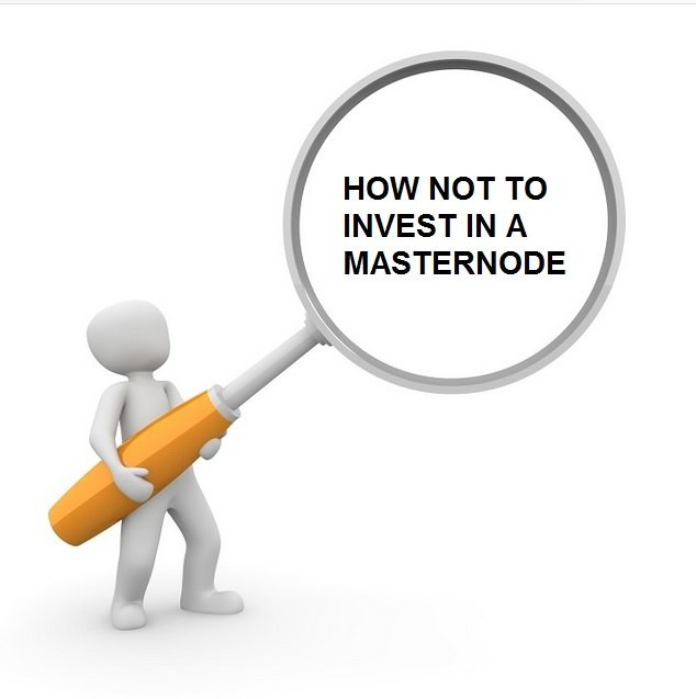 HOW NOT TO INVEST IN A MASTERNODE.jpg