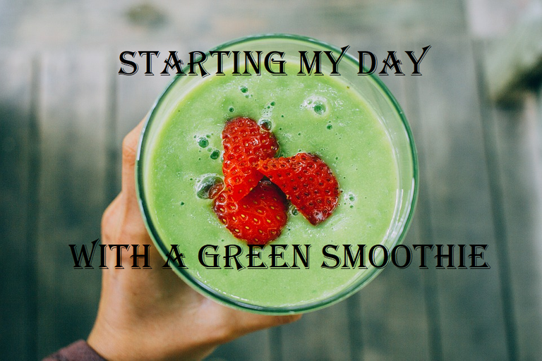 starting my day with a green smoothie.png