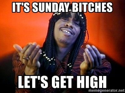 its-sunday-bitches-lets-get-high.jpg