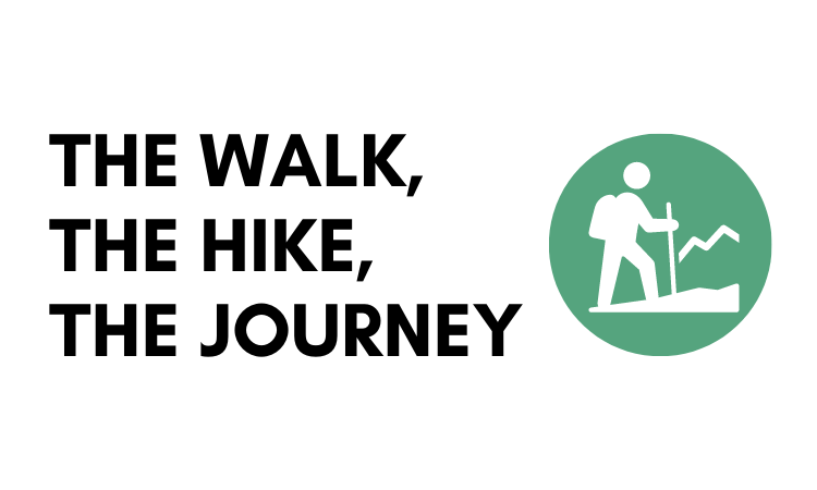 The Walk, The Hike, The Journey.png