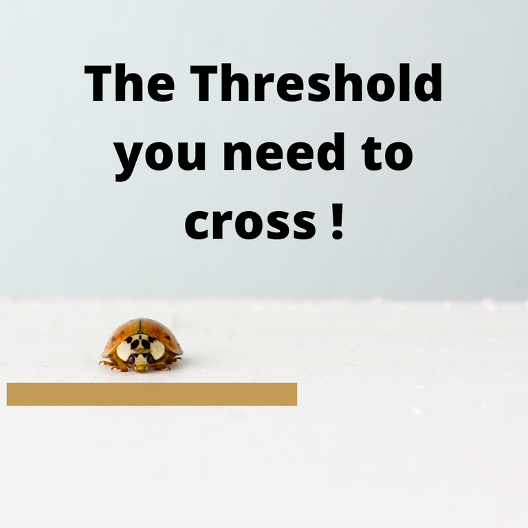 The Threshold you need to.png