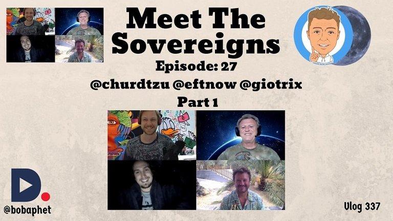 337 Meet The Sovereigns  Episode 27  churdtzu eftnow and giotrix Part 1 Thm.jpg