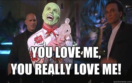 you-love-me-you-really-love-me.jpg
