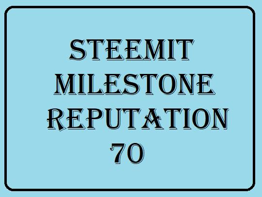 steemit milestone rep 70.png
