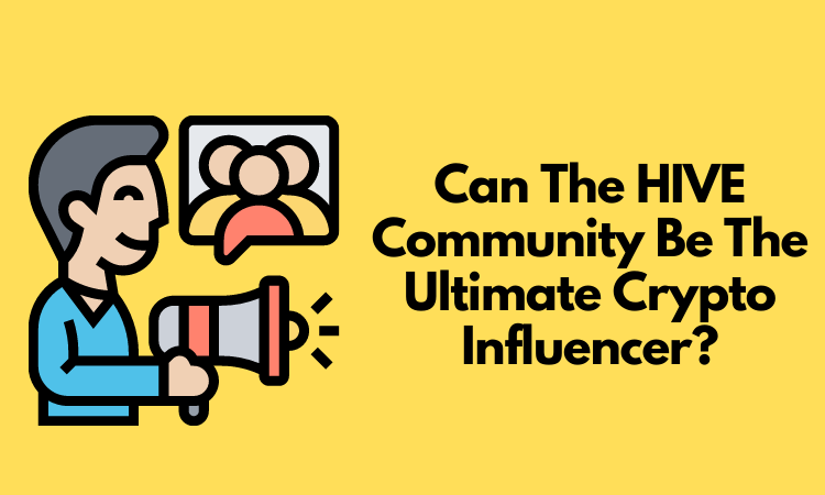 Is The HIVE Community The Ultimate Crypto Influencer_.png