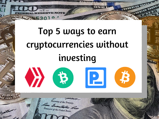 Top 5 ways to earn cryptocurrencies without investing.png