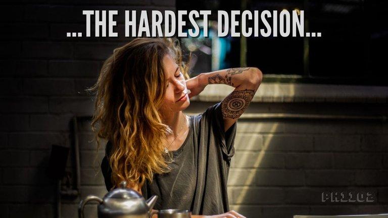 The Hardest Decision.jpg