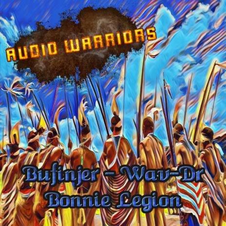 Audio Warriors- Bufinjer-wav-Dr.-Bonnie Legion.jpg