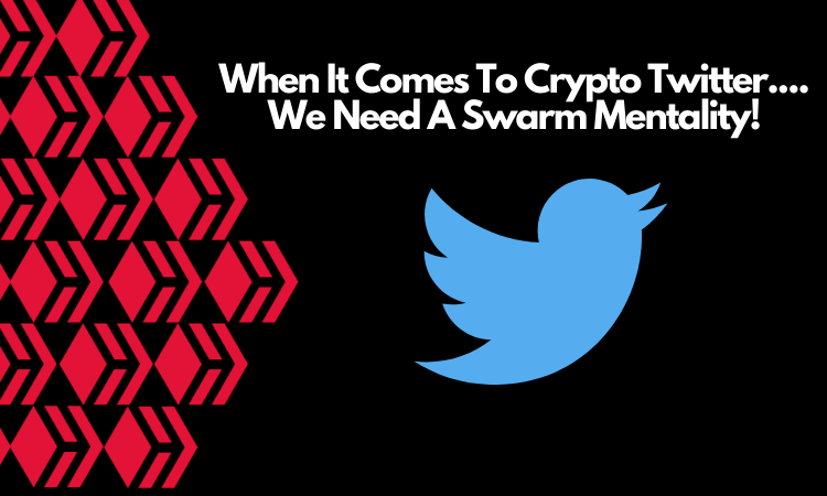 When It Comes To Crypto Twitter.... We Need A Swarm Mentality!.png