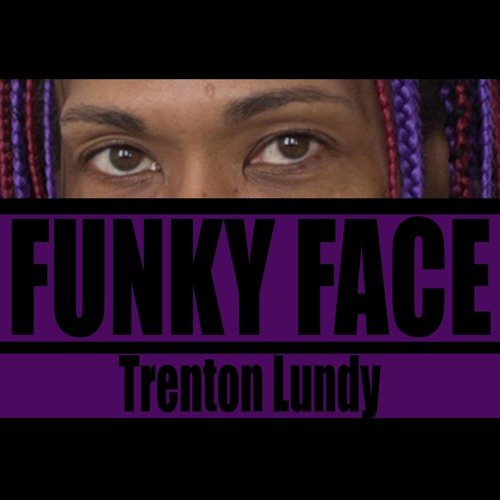 Funky Face by  Trenton Lundy