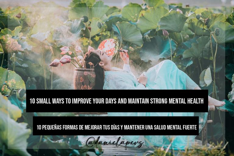 10 pequeñas formas de mejorar tus días y mantener una salud mental fuerte.png