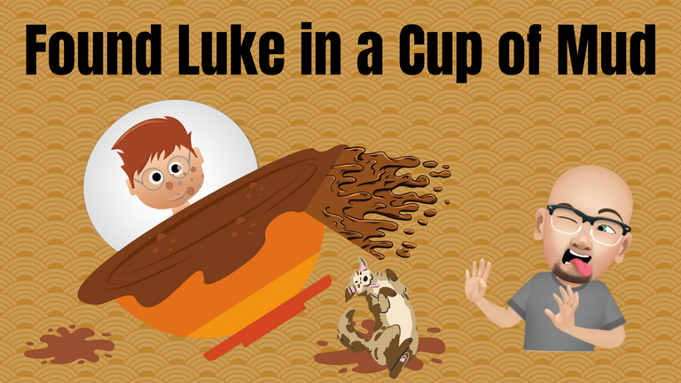 Found Luke in a Cup of Mud.png