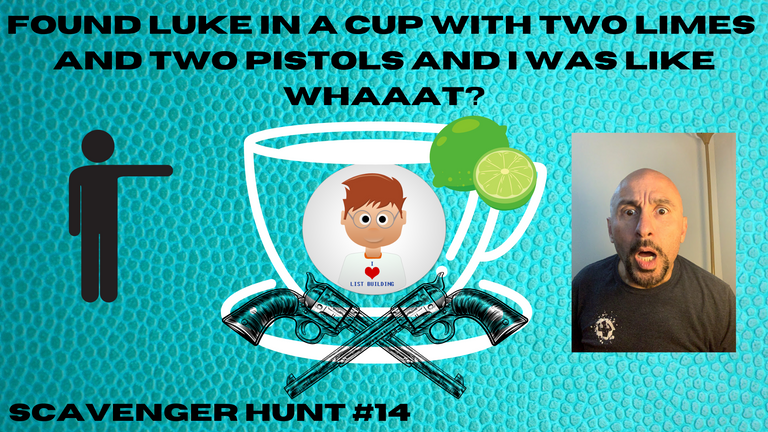found luke in a cup with two limes and 2 pistols and i was like whaaat.png