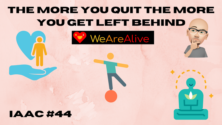there is no quit while you are alive.png