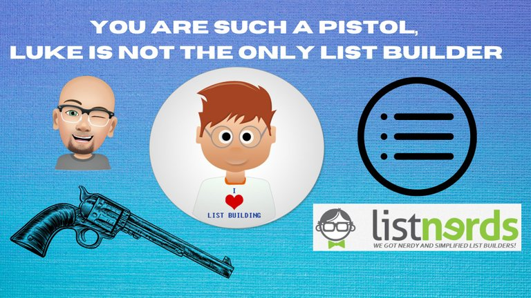 you are such a pistol, luke is not the only list builder.png