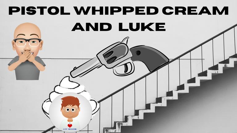 Pistol Whipped Cream and Luke.png