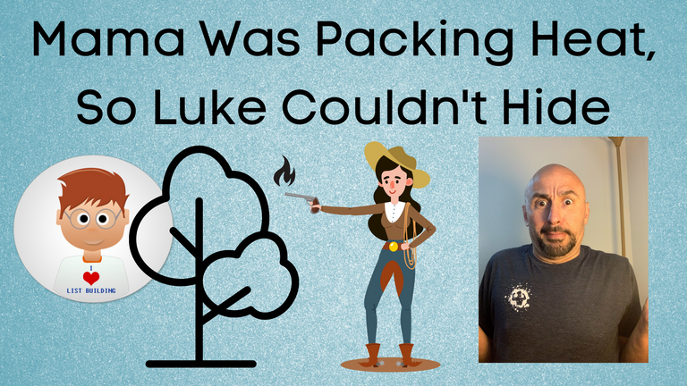 Mama Was Packing Heat, So Luke Couldn't Hide.png