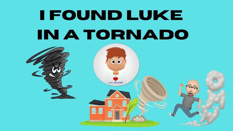 I Found Luke In a Tornado.png