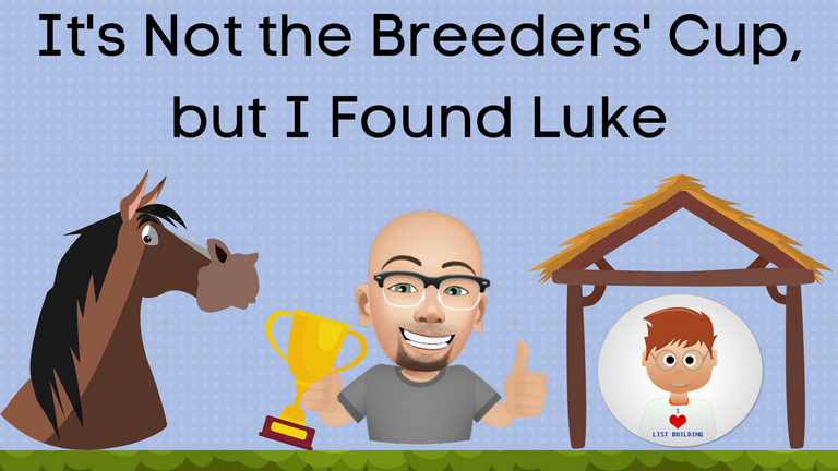 It's Not the Breeders' Cup, But I Found Luke.png