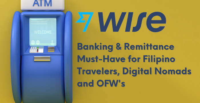 Wise 2021: Why Filipino Travelers & OFWs should open a borderless account to save money
