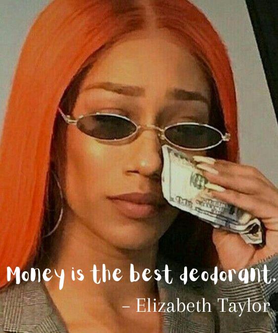 Money is the best deodorant..png
