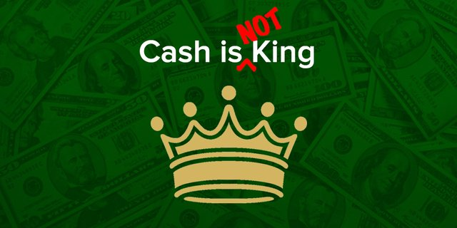 Cash is not a king