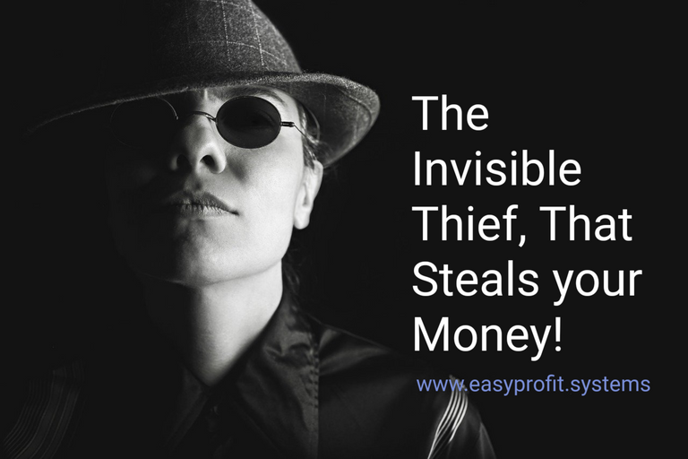 theinvisiblethiefthatstealsyourmoney.png