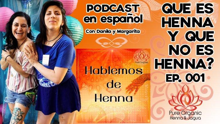 POH-HABLEMOS-DE-HENNA-EP-001-768x432.jpg
