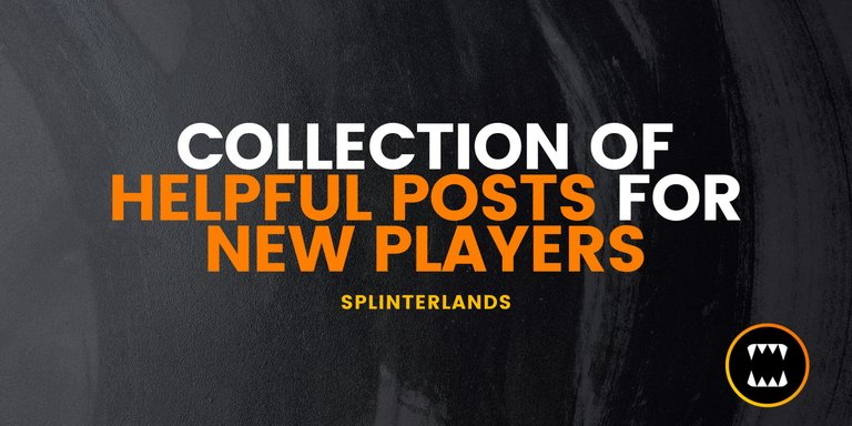 HELPFUL POSTS FOR NEW SPLINTERLANDS PLAYERS.png