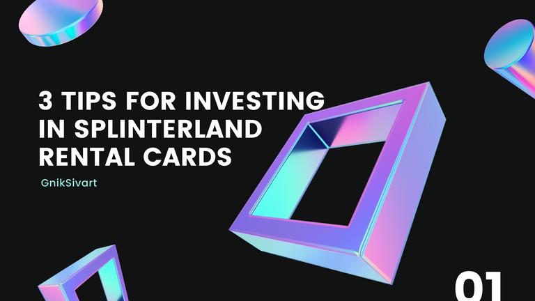 3 Tips for Investing in Splinterland rental cards.png